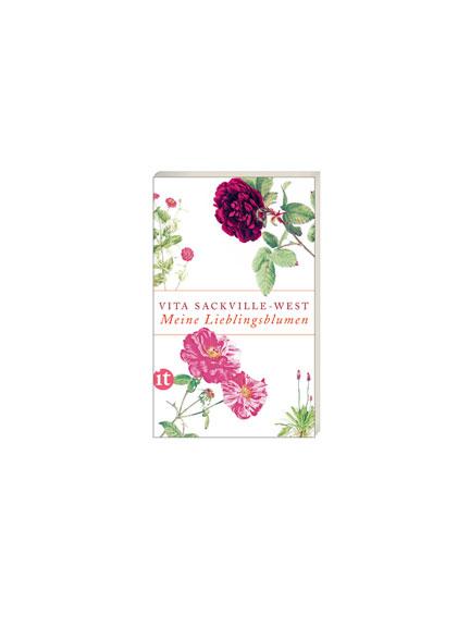 Vita Sackville West: Meine Lieblingsblumen